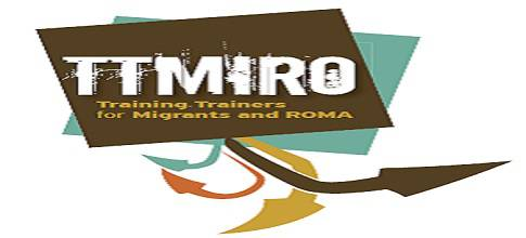 Training Trainers for Migrants and Roma - TTMIRO (2012-2014)